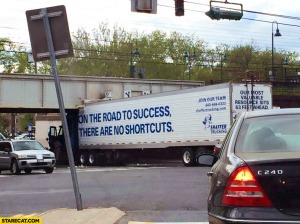 truck-fail-hit-the-bridge-on-the-road-to-success-there-are-no-shortcuts
